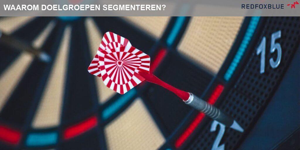Waarom doelgroepen segmenteren?